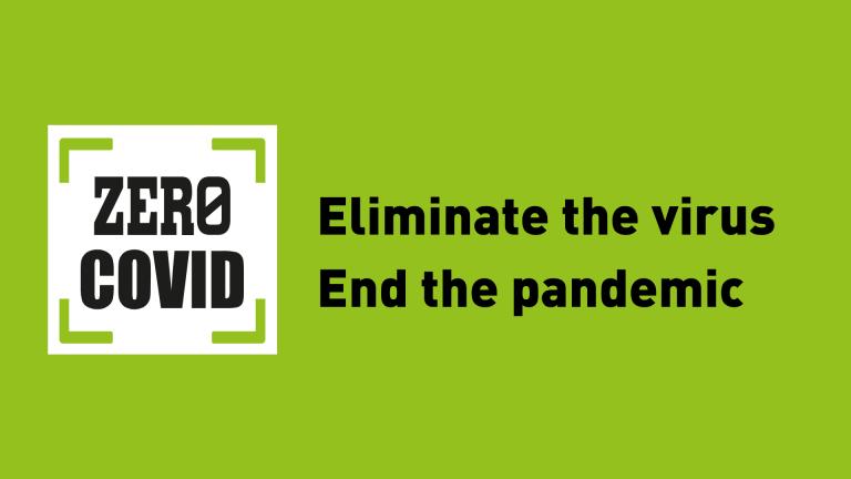 Zero Covid: Eliminate the virus, end the pandemic