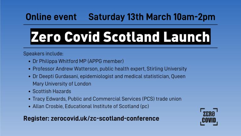 Zero Covid Scotland launch event 10am-2pm Saturday 13 March