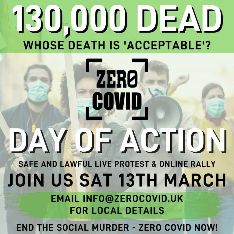 A leaflet advertising the 13 March Day of Action for Zero Covid. Slogans on the leaflet include: 130,000 dead. Whose death is 'acceptable'? End the social murder. Zero Covid now!