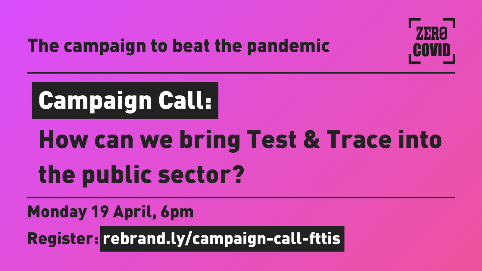 """A image publicising an event """"Campaign Call: How can we bring Test & Trace into the public sector"""" on Monday April 19 2021"""