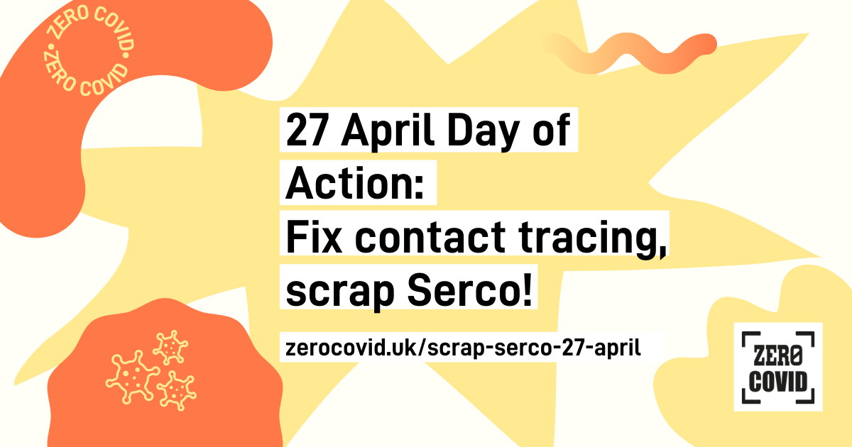 """An image with text saying """"27 April Day of Action: Fix contact tracing, scrap Serco!"""""""